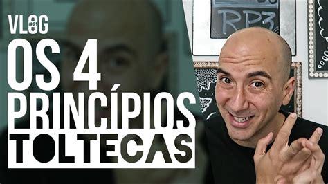 Os 4 princípios toltecas   YouTube