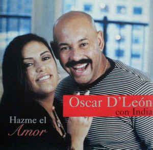 Oscar D  León Con India   Hazme El Amor  1997, CD  | Discogs