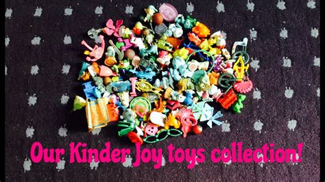 Our Kinder Joy Toys collection 2015! Toys and Everything ...