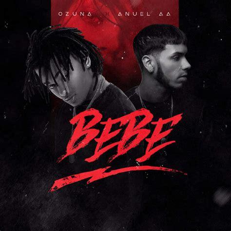 Ozuna   Bebe  feat. Anuel AA    Single from Odisea iTunes ...