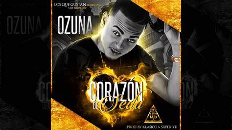 Ozuna   Corazon de Seda Mix  DJDRACK    YouTube