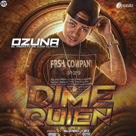 Ozuna   Dime Quien  Prod. by Super Yei