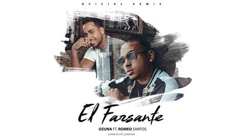 Ozuna   El Farsante  Remix  Ft. Romeo Santos | Video ...