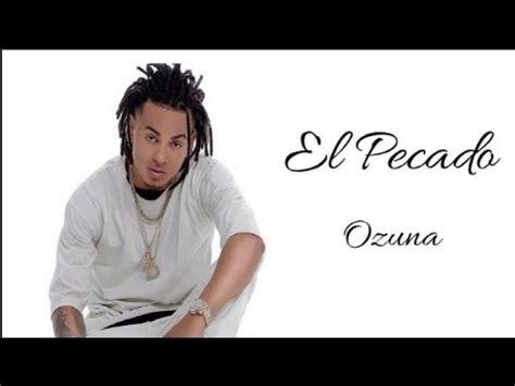 Ozuna   El Pecado   Video Oficial     YouTube
