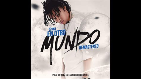 Ozuna En Otro Mundo Official Audio musica urbana 2018 2019 ...