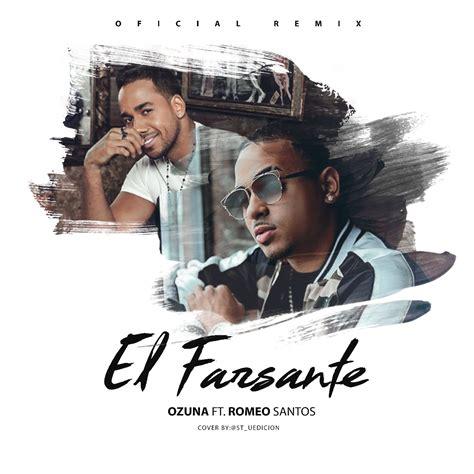 Ozuna ft Romeo Santos   El Farsante  Remix    2019 ...
