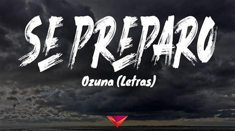 Ozuna   Se Preparó  Letras    YouTube