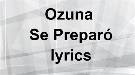 Ozuna Se Preparó lyrics   YouTube