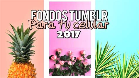 PACK DE FONDOS DE PANTALLA TUMBLR PARA TU CELULAR 2017 ...
