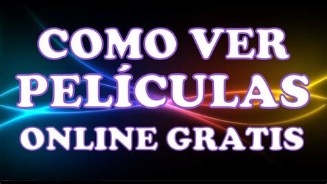 PAGINA PARA VER PELICULAS GRATIS ONLINE Completas En ...