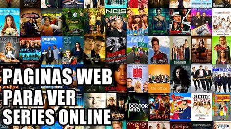 PAGINAS WEB PARA VER SERIES ONLINE EN ANDROID Y PC GRATIS ...