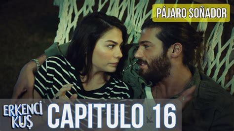 Pájaro soñador   Capitulo 16  Audio Español  | Erkenci Kuş ...