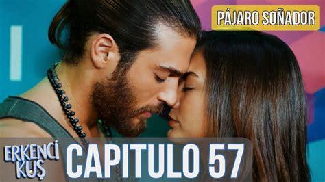 Pájaro soñador   Capitulo 57  Audio Español  | Erkenci Kuş ...
