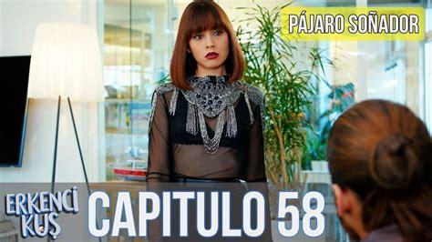 Pájaro soñador   Capitulo 58  Audio Español  | Erkenci Kuş ...