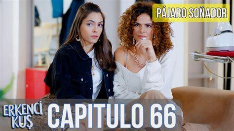 Pájaro soñador   Capitulo 66  Audio Español  | Erkenci Kuş ...
