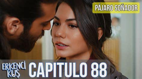 Pájaro soñador   Capitulo 88  Audio Español  | Erkenci Kuş ...