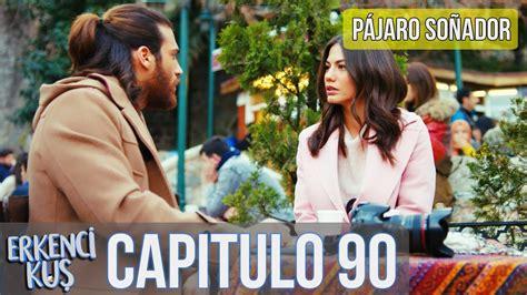Pájaro soñador   Capitulo 90  Audio Español    YouTube