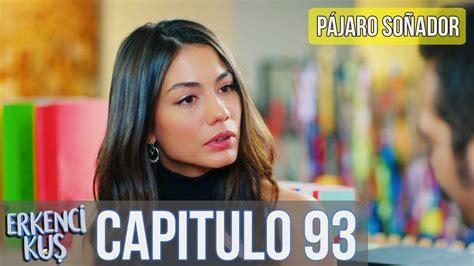 Pájaro soñador   Capitulo 93  Audio Español    YouTube