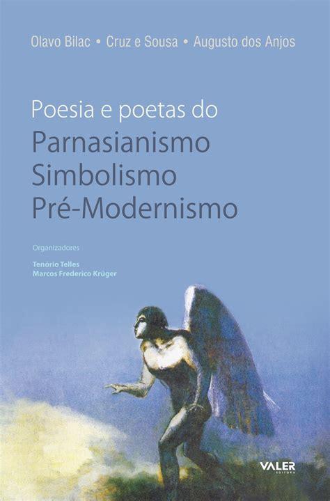 Palavra do fingidor: Poesia e poetas do Parnasianismo ...