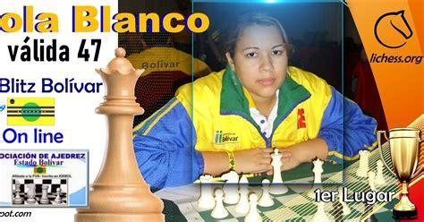 PAOLA BLANCO GANÓ VÁLIDA 47 LIGA DE AJEDREZ ON LINE ESTADO ...