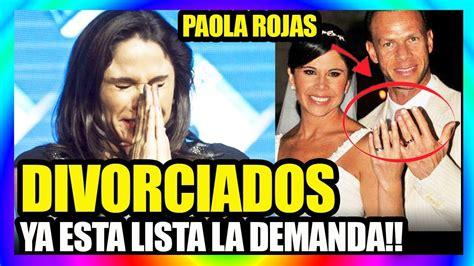 PAOLA ROJAS y ZAGUE DEMANDA de DIVORCIO! ULTIMA HORA ...
