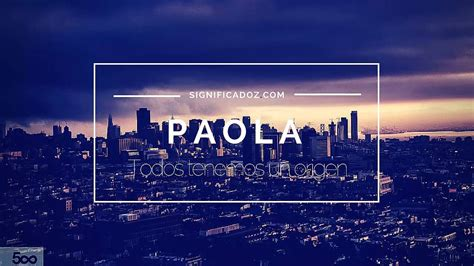 Paola   Significado del nombre Paola   YouTube