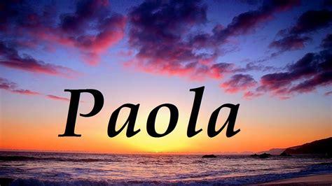 Paola, significado y origen del nombre   YouTube