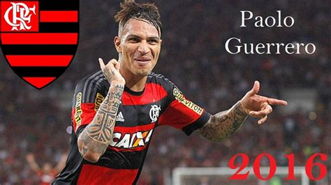 Paolo Guerrero | Flamengo | 2016   YouTube