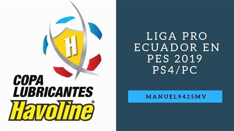 Parche LIGA ECUATORIANA para PES 2019 PS4 | Copa Havoline ...