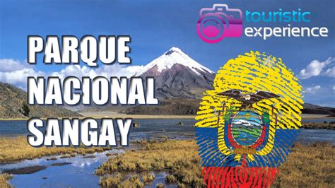 Parque Nacional Sangay | Ecuador   YouTube