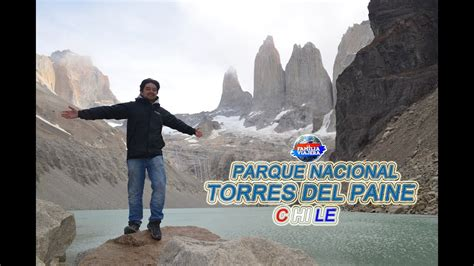 Parque Nacional Torres del Paine   Chile #22   YouTube