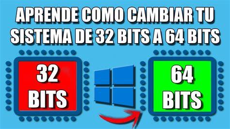 Pasar de 32 bits a 64 bits | Windows 10, 8 y 7   YouTube