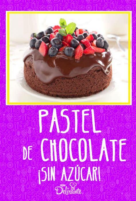pastel de chocolate sin azucar | CocinaDelirante