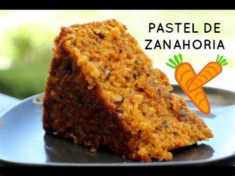 PASTEL DE ZANAHORIA   Facil, Rapido y Delicioso   YouTube