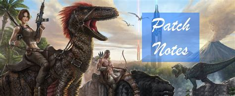 Patch Notes Xbox   v734   Survive ARK
