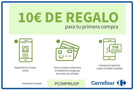 PCOMPRA10P Código Descuento 10€ en Carrefour para la ...