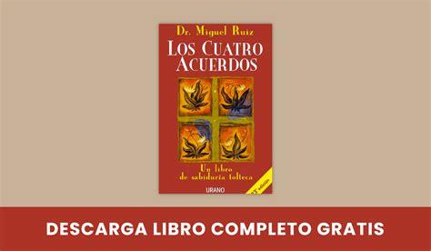 [PDF] Los Cuatro ACUERDOS de Míguel Ruíz   Libro COMPLETO ...