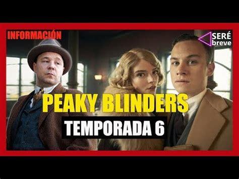 PEAKY BLINDERS Temporada 6 INFORMACIÓN / Netflix  season 6 ...