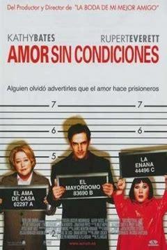 Película: Amor sin Condiciones  2002    Unconditional Love ...