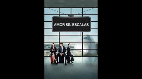Película | Amor Sin Escalas | Trailer   YouTube