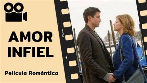 Película Romántica AMOR INFIEL Pelicula Ccompleta en ...