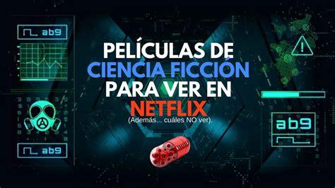 Películas de Ciencia Ficcion en Netflix. 2018 ...