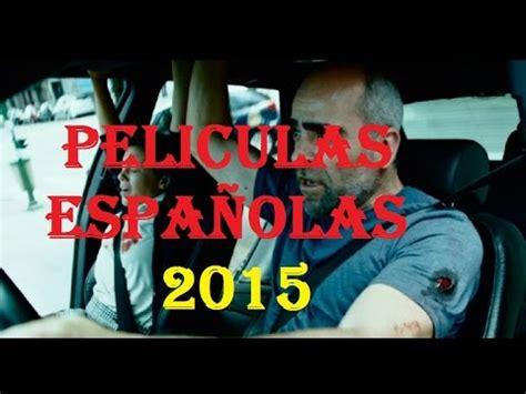 Peliculas Españolas 2015   YouTube