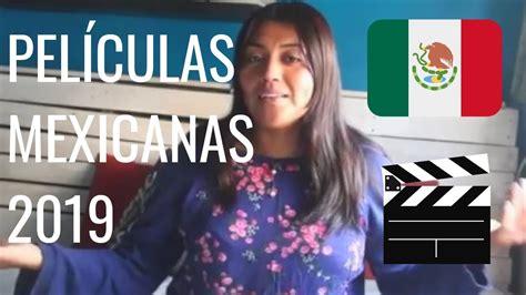 PELICULAS MEXICANAS QUE SE ESTRENAN EN 2019 Y NO TE PUEDES ...
