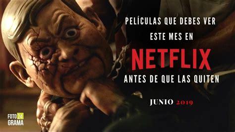 Películas que Debes ver en Netflix este Mes ...