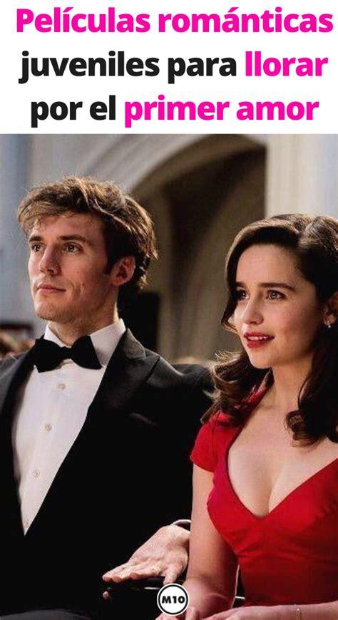 Películas románticas juveniles para llorar por el primer ...