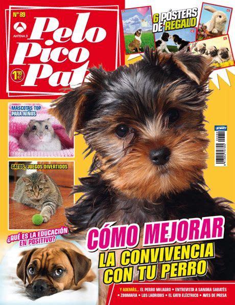 Pelo Pico Pata es la revista de mascotas y animales para ...