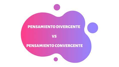 Pensamiento divergente y convergente.   Human Centric