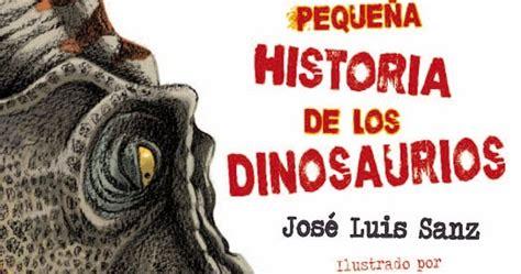 Pequeña historia de los dinosaurios   la reseña ...