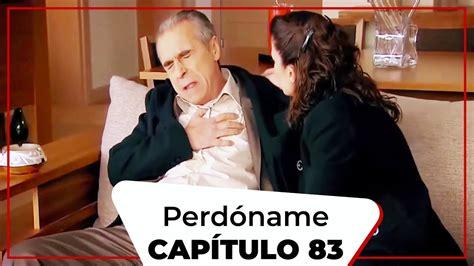 Perdóname   Capítulo 83  Doblado al español    YouTube